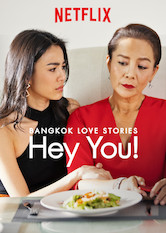 Bangkok Love Stories: Hey You!