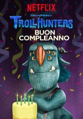 Trollhunters: Buon compleanno